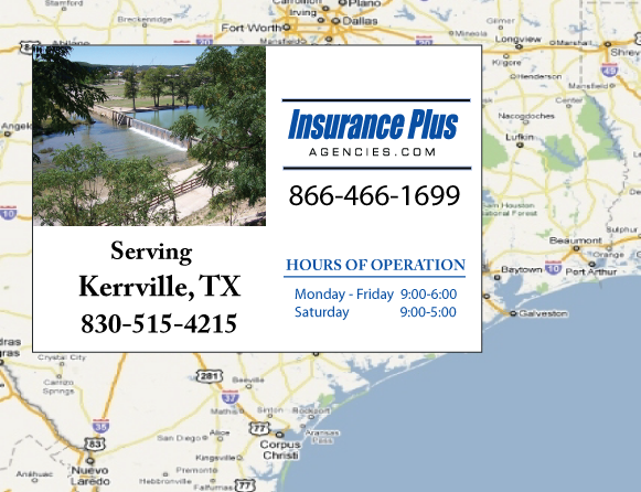 Insurance Plus Agencies of Texas (830)515-4215 is your Commercial Liability Insurance Agency serving Kerrville, Texas. Call our dedicated agents anytime for a Quote. We are here for you 24/7 to find the Texas Insurance that's right for you.